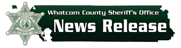 Whatcom County Sheriff's Office News Release