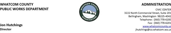Whatcom County - Public Works - Admin - 3222 N. Commercial Street, Suite 201, Bellingham, WA 98225 - 360-778-6200