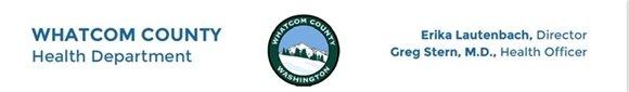 Whatcom County Health Department. Erika Lautenbach, Director. Greg Stern, MD, Health Officer.